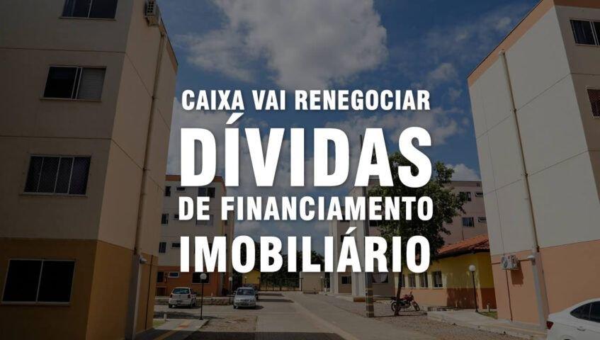 Caixa anuncia que vai cortar juros no crédito imobiliário e renegociar dívidas